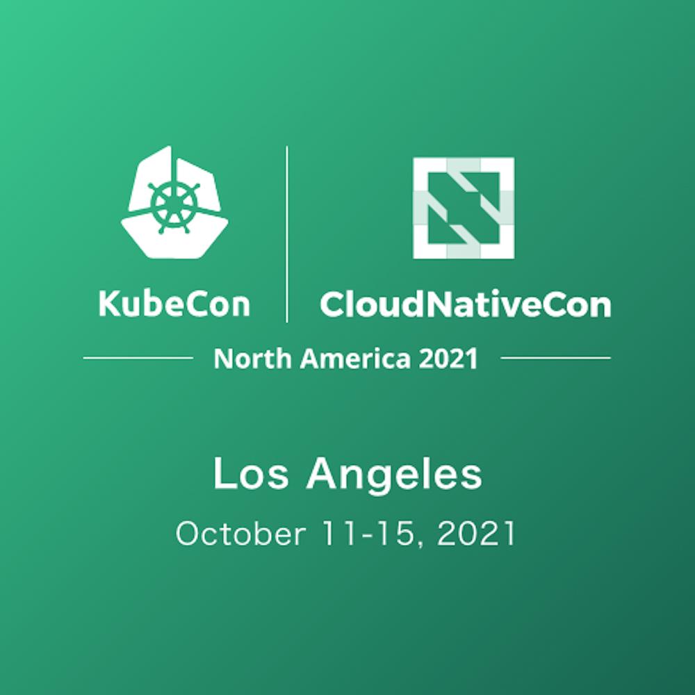 KubeCon + CloudNativeCon North America 2021